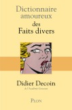 Dictionnaire amoureux des Faits divers - Decoin